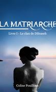 La Matriarche, Livre 1 : Le clan de Dilnaseh
