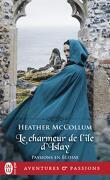 Passions en Écosse, Tome 2 : Le Charmeur de l'île d'Islay