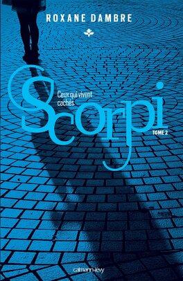 Couverture du livre : Scorpi, Tome 2 : Ceux qui vivent cachés