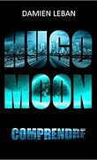 Hugo Moon 2 : comprendre