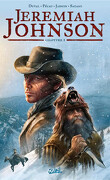 Jeremiah Johnson, Tome 1