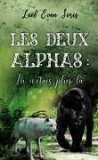 Les Deux Alphas : Tu n'étais plus là