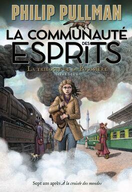 Couverture du livre : La Trilogie de la Poussière, Tome 2 :La Communauté des esprits