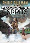 La Trilogie de la Poussière, Tome 2 :La Communauté des esprits