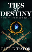 Curse of the Crown, Tome 1 : Ties of Destiny