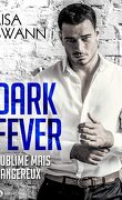 Dark Fever Tome 1 : Milliardaire, sublime... mais dangereux
