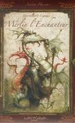 Merveilles & Légendes de Merlin l'Enchanteur
