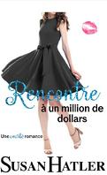 Rencontre renouvelée, Tome 1 : Rencontre à un million de dollars