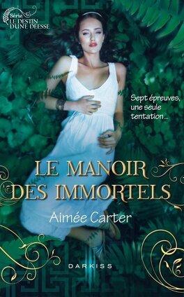 Couverture du livre : Le Destin d'une déesse, Tome 1 : Le Manoir des immortels