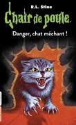 Chair de poule, tome 45 : Danger, chat méchant !