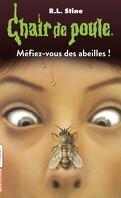Chair de poule, Tome 5 : Méfiez-vous des abeilles !