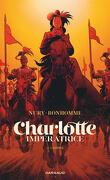 Charlotte impréatrice, Tome 2 : L'Empire