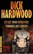 Dick Hardwood Et Les Trois Épreuves Torrides Des Enfers