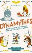 Dynamythes, 20 histoires mythologiques dont on parle sans le savoir