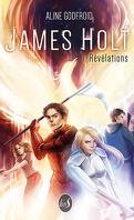 James Holt, tome 1: Révélations