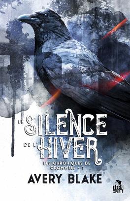 Couverture du livre : Les Chroniques de Cromwell, Tome 1 : Le Silence de l'hiver