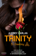 Trinity trilogy, Tome 5 : Destiny