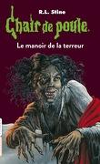 Chair de poule, tome 57 : Le Manoir de la terreur