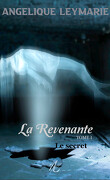 La Revenante: Tome I, Le Secret