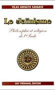 Le Jaïnisme : Philosophie et religion de l'Inde.