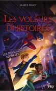 Les Voleurs d'histoires, Tome 3 : Les Origines secrètes