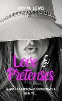Love & pretenses