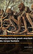 Manipulations post mortem du corps humain ; implications archéologiques et anthropologiques