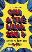 Qui a tué Luna San ? Meurtre au Comic Con