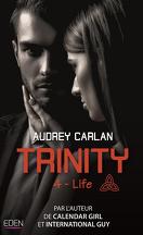 Trinity trilogy, Tome 4 : Life