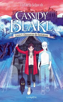Couverture du livre : Cassidy Blake, Tome 1 : Chasseuse de fantômes