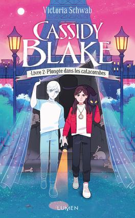 Couverture du livre : Cassidy Blake, Tome 2 : Plongée dans les catacombes