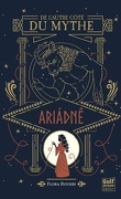 De l'autre côté du mythe, Tome 1: Ariadnê
