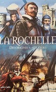La Rochelle, des origines à nos jours