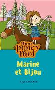 Mon poney et moi : Marine et Bijoux