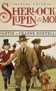 Sherlock, Lupin & moi, Tome 9 : Partie de chasse mortelle