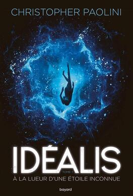 Couverture du livre : Idéalis, Tome 1 : À la lueur d'une étoile inconnue