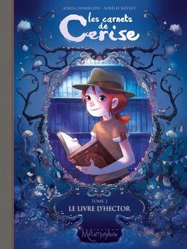 Couverture du livre : Les Carnets de Cerise, Tome 2 : Le Livre d'Hector