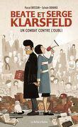 Beate et Serge Klarsfeld - Un combat contre l'oubli
