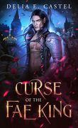Dark Faerie Court, Tome 1 : Curse of the Fae King