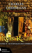 Kyan Rogh, Tome 2 : Aux Rivages des Ombres