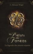 Les Prélats de Faneas, Tome 4 : La Légende des amants séparés