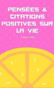 Pensées et citations positives sur la vie