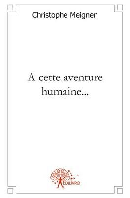 Couverture du livre : A cette aventure humaine...