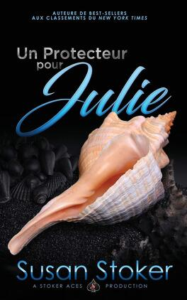 Couverture du livre : Forces très spéciales, Tome 8 : Un protecteur pour Julie