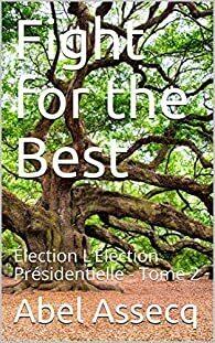 Couverture du livre : L'élection présidentielle T2 Fight for the best