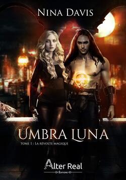 Couverture de Umbra Luna, Tome 1 : La Révolte magique