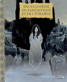 Couverture du livre : Encyclopédie du fantastique et de l'étrange, tome 3 : Fantômes et mystères