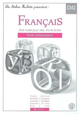 Francais Cm2 Des Outils Pour Dire Lire Et Ecrire Guide