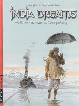 Couverture du livre : India dreams : Volume 4, Il n'y a rien à Darjeeling