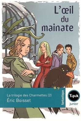 Couverture du livre : La trilogie des Charmettes, Tome 2 : L'œil du mainate